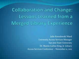 Collaboration  and Change:  Lessons Learned from a Merged Library Experience