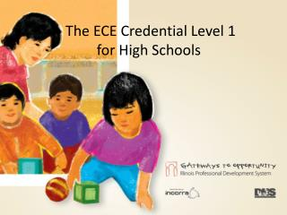 The ECE Credential Level 1     for High Schools