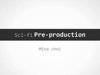 Sci-fi Pre-production