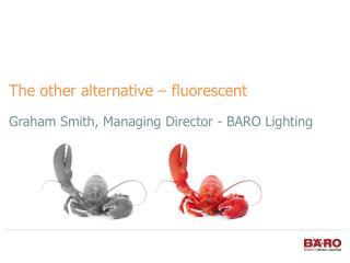 Graham Smith, Managing Director - BARO Lighting