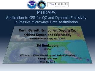 MIIDAPS Application to GSI for QC and Dynamic Emissivity in Passive Microwave Data Assimilation