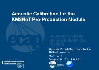 Acoustic Calibration for the KM3NeT Pre-Production Module