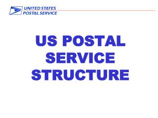 US POSTAL SERVICE STRUCTURE