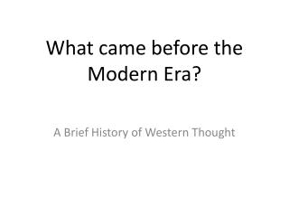What came before the Modern Era?