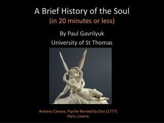 A Brief History of the Soul (in 20 minutes or less)