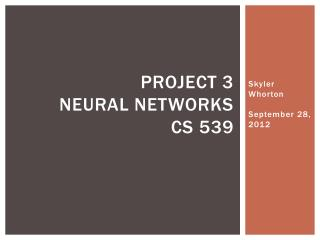 Project 3 Neural Networks CS 539