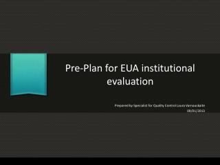 Pre-Plan for EUA institutional evaluation