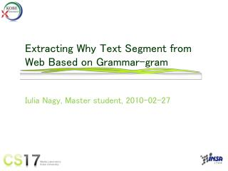 Extracting Why Text Segment from Web Based on Grammar-gram