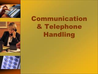 Communication  & Telephone Handling