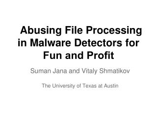 Abusing File Processing in Malware Detectors for Fun and Profit