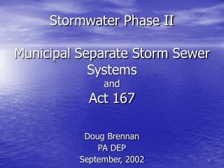 Stormwater Phase II  Municipal Separate Storm Sewer Systems and Act 167