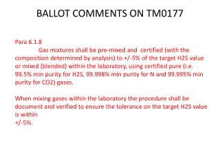 BALLOT COMMENTS ON TM0177