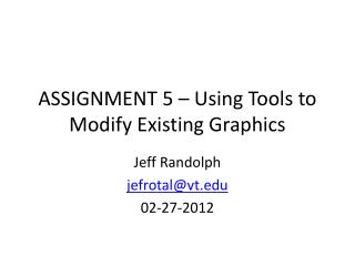ASSIGNMENT 5 – Using Tools to Modify Existing Graphics