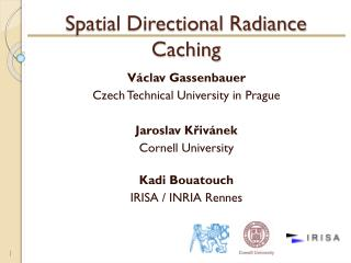 Spatial Directional Radiance Caching