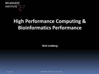 High Performance Computing & Bioinformatics Performance Nick Lindberg