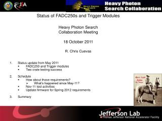 Status update from May 2011  FADC250 and Trigger modules Two crate testing success Schedule