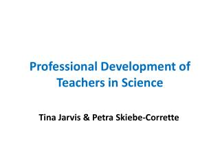 Professional Development of Teachers in Science