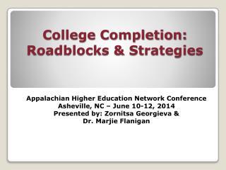 College Completion: Roadblocks & Strategies