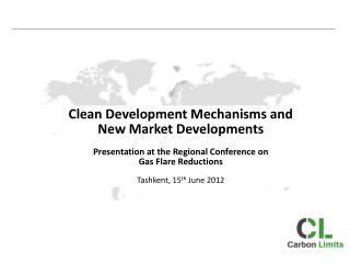 Clean Developmen t Mechanisms and New Market Developments