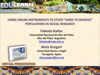 USING ONLINE INSTRUMENTS TO STUDY �HARD TO INVOLVE� POPULATIONS IN SOCIAL RESEARCH
