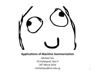 Applications of Machine Summarization
