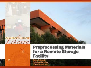 Preprocessing Materials for a Remote Storage Facility