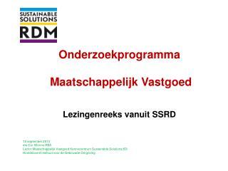 Onderzoekprogramma  Maatschappelijk Vastgoed Lezingenreeks vanuit SSRD
