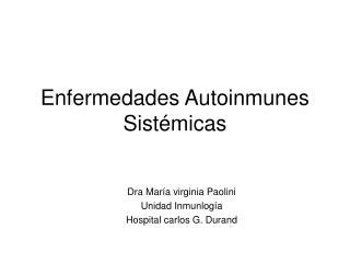Enfermedades Autoinmunes Sist micas