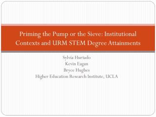 Priming the Pump or the Sieve:  Institutional Contexts and URM STEM Degree Attainments