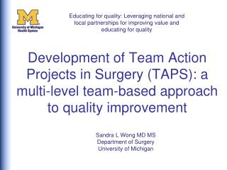 Sandra L Wong MD MS Department of Surgery University of Michigan
