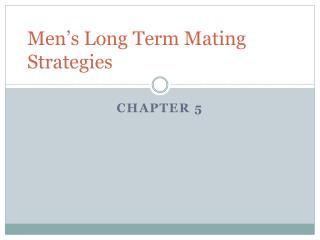 Men's Long Term Mating Strategies