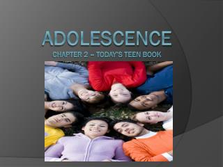 Adolescence Chapter 2 – Today's teen book