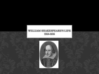 William Shakespeare's Life 1564-1616