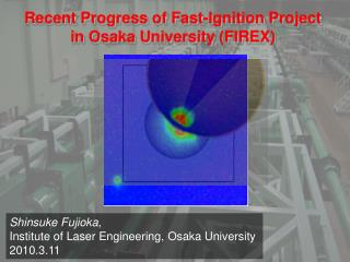 Recent Progress  of  Fast-Ignition  Project in Osaka University (FIREX)