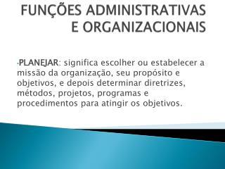 FUNÇÕES ADMINISTRATIVAS E ORGANIZACIONAIS
