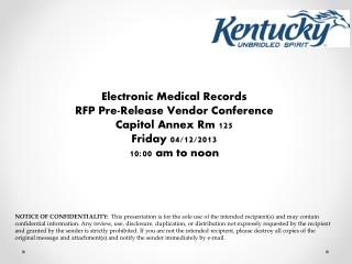 Electronic Medical Records RFP Pre-Release Vendor Conference Capitol Annex Rm 125