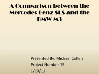 A Comparison between the Mercedes Benz SLS and the BMW M3