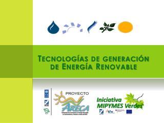 Tecnologías de generación de Energía Renovable