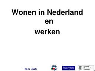 Wonen in Nederland en  werken