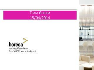 Team  Guidea 15/04/2014