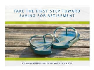 ABC Company 401(k) Retirement Planning Meeting | June 28, 2011