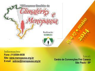 Informações :   Fone : (11)5584-6938  Site:  www.menopausa.org.br