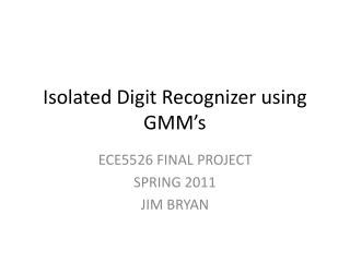 Isolated Digit Recognizer using GMM's