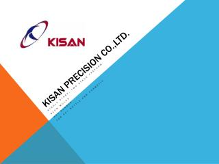 KiSan  Precision  Co.,Ltd .