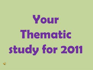 Your Thematic study for 2011