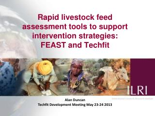 Rapid livestock feed assessment tools to support intervention strategies:  FEAST and  Techfit