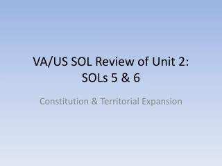 VA/US SOL Review of Unit 2: SOLs 5 & 6