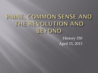 Paine, Common Sense and the Revolution and Beyond