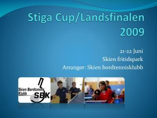Stiga  Cup/Landsfinalen 2009