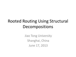 Rooted Routing Using Structural Decompositions